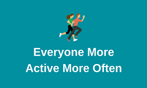 Everyone More Active More Often