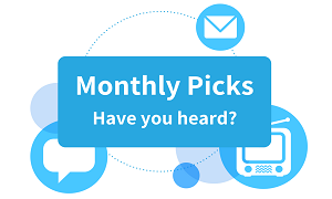Monthly picks. Have you heard?