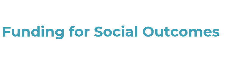 Funding for social outcomes