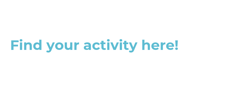 Find your activity here!